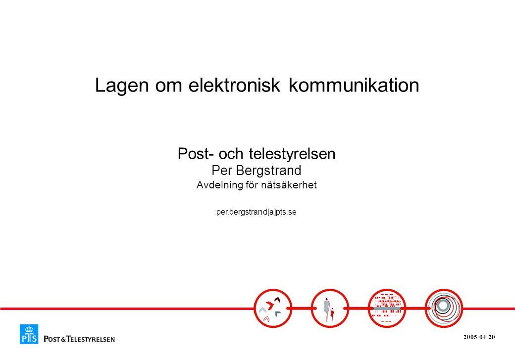 Lagen om elektronisk kommunikation Post- och telestyrelsen Per Bergstrand Avdelning för nätsäkerhet per.bergstrand[a]pts.se